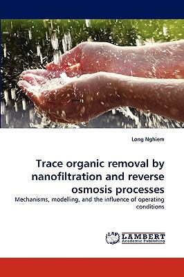Trace organic removal by nanofiltration and reverse osmosis processes