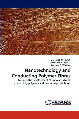 Nanotechnology and Conducting Polymer Fibre: Towards the Development of Nano-Structured Conducting Polymers and Nano-Composite Fibres
