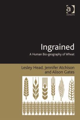 Ingrained: a human bio-geography of wheat