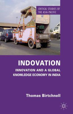 Indovation: Innovation and a Global Knowledge Economy in India