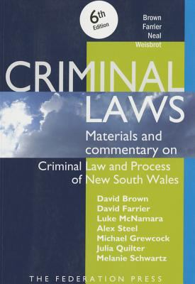 Criminal Laws: Materials and commentary on Criminal Law and Process of New South Wales